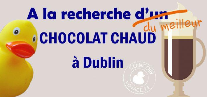 recherche top meilleur chocolat chaud dublin
